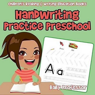 Handwriting Practice Preschool: Children's Reading & Writing Education Books