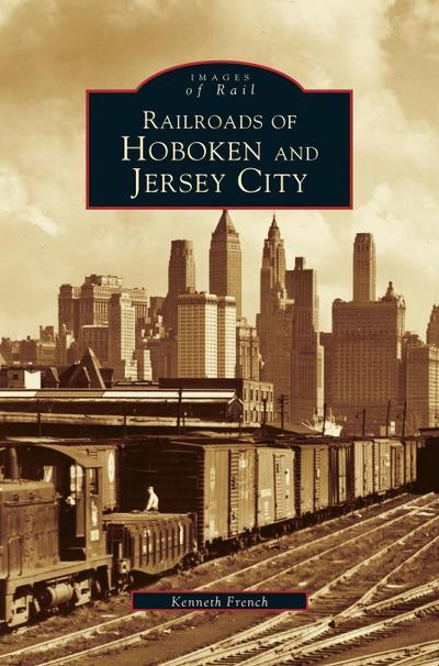 Railroads of Hoboken and Jersey City