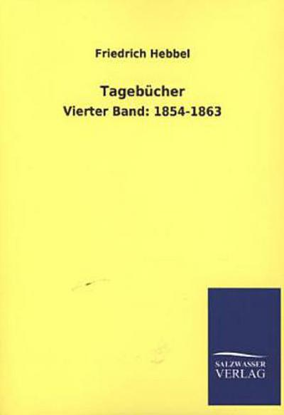 Tagebücher: Vierter Band: 1854-1863