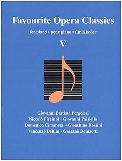 Favourite Opera Classics, für Klavier. Bd.5