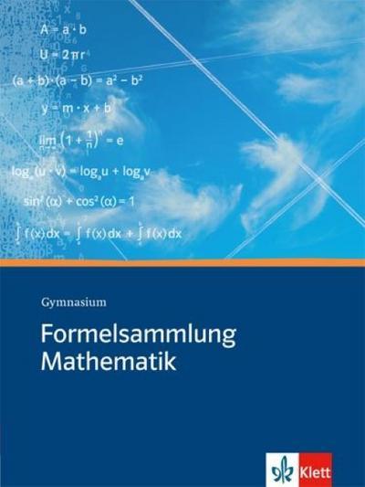 Formelsammlung Mathematik. Gymnasium