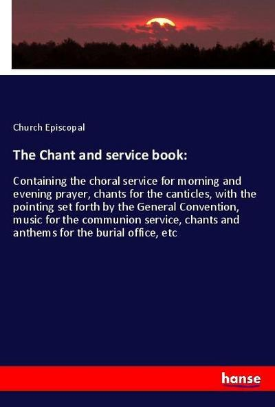 The Chant and service book: