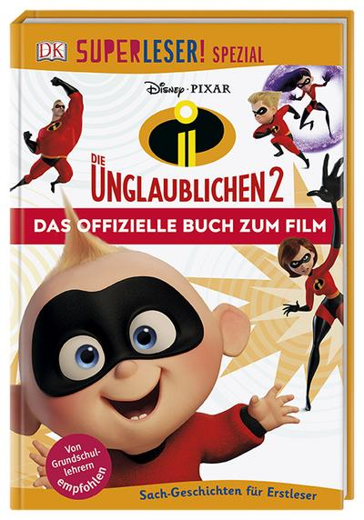 SUPERLESER! SPEZIAL Disney Pixar Die Unglaublichen 2 Das offizielle Buch zum Film