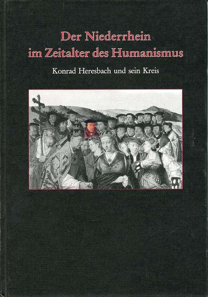 Der Niederrhein im Zeitalter des Humanismus, Meinhard Pohl