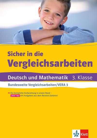 Klett Sicher in die Vergleichsarbeiten: Deutsch und Mathematik 3. Klasse Bundesweite Vergleichsarbeiten/VERA
