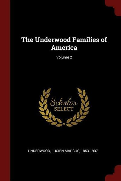 The Underwood Families of America; Volume 2