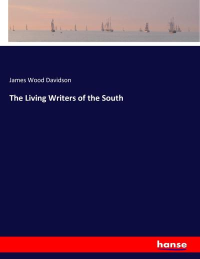The Living Writers of the South