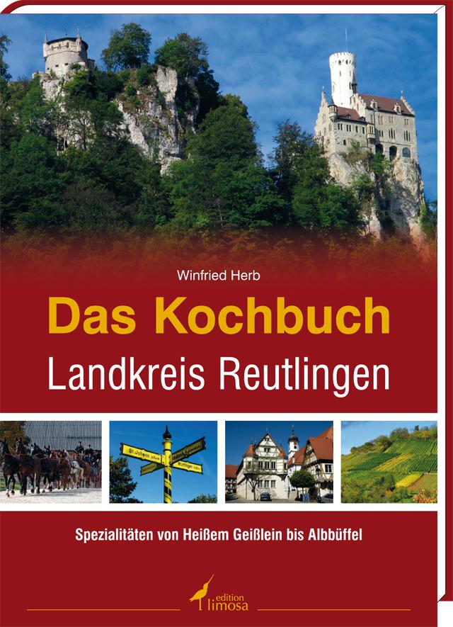 Das Kochbuch Landkreis Reutlingen, Winfried Herb