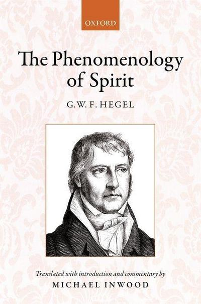 Hegel: The Phenomenology of Spirit: Translated with Introduction and Commentary