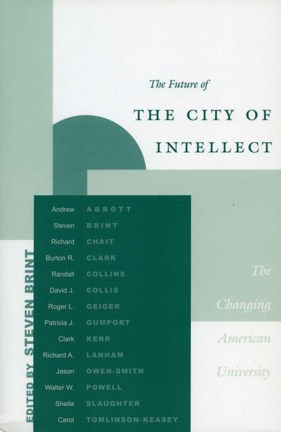 The Future of the City of Intellect: The Changing American University