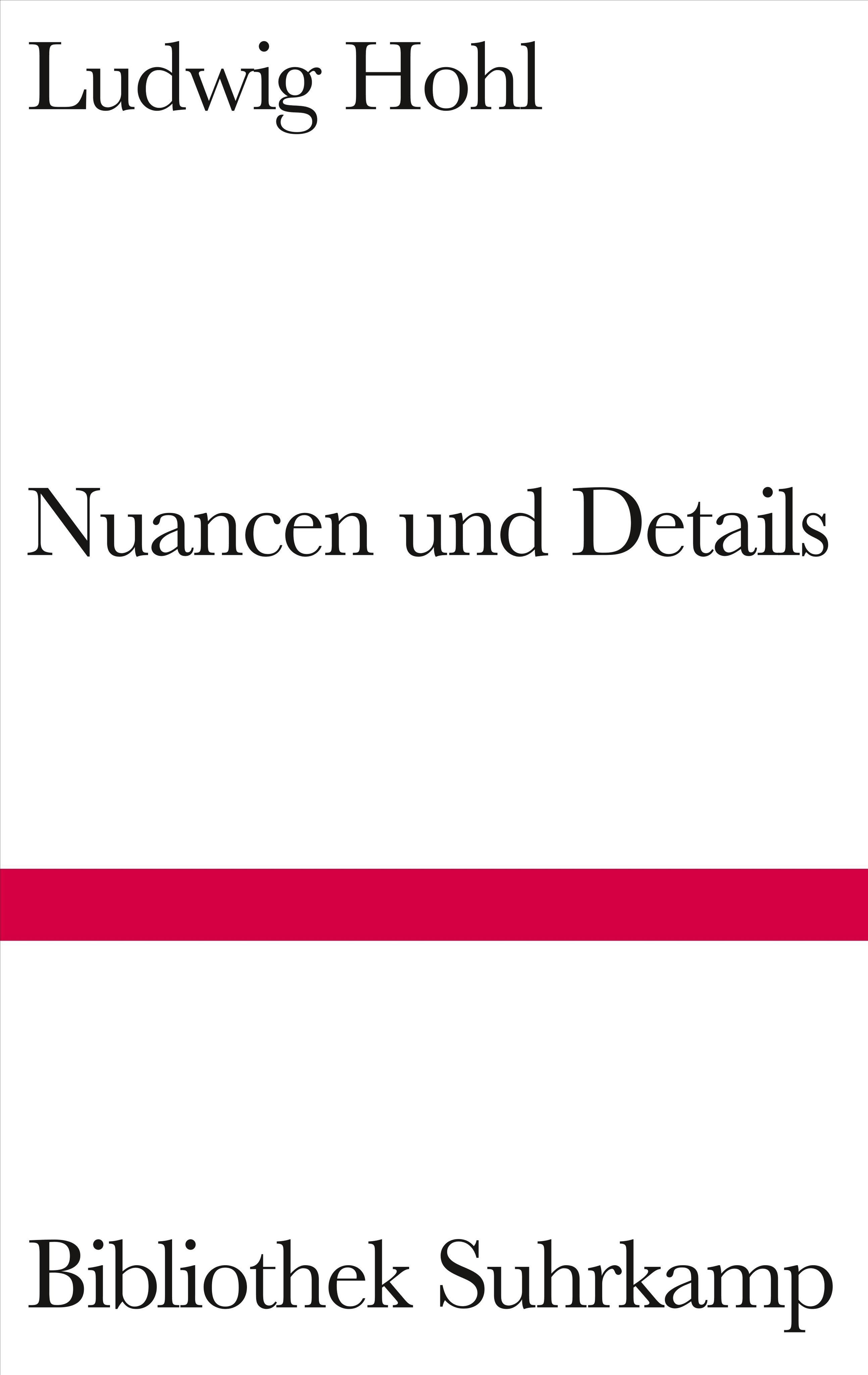 Nuancen und Details Ludwig Hohl 9783518224854