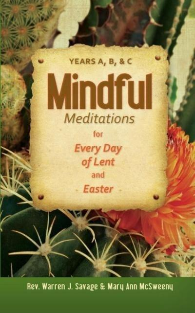 Mindful Meditations for Every Day of Lent and Easter: Years A, B, and C
