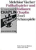 Fußballspieler und Indianer. Chaplin