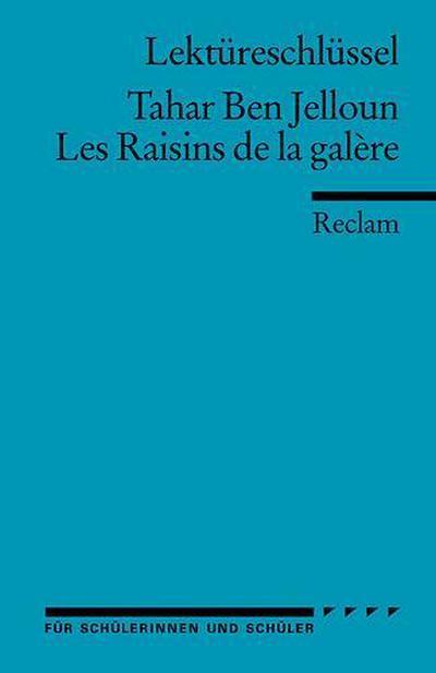 Les Raisins de la galère. Lektüreschlüssel für Schüler
