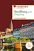 Straßburg und Umgebung; Lieblingsplätze zum Entdecken; Lieblingsplätze im GMEINER-Verlag; Deutsch; 80 farbige Abbildungen