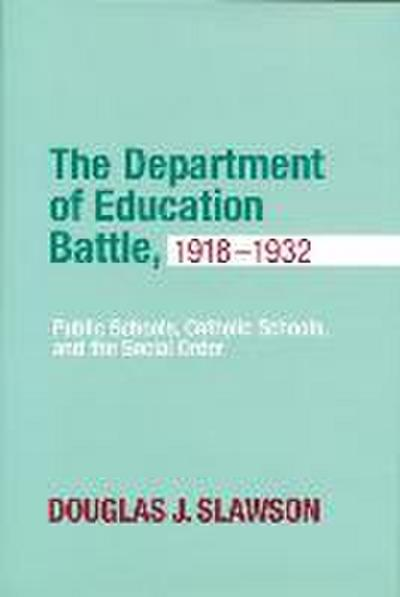 Department of Education Battle, 1918-1932: Public Schools, Catholic Schools, and the Social Order
