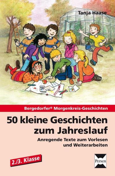 50 kleine Geschichten zum Jahreslauf - 2./3.Kl.