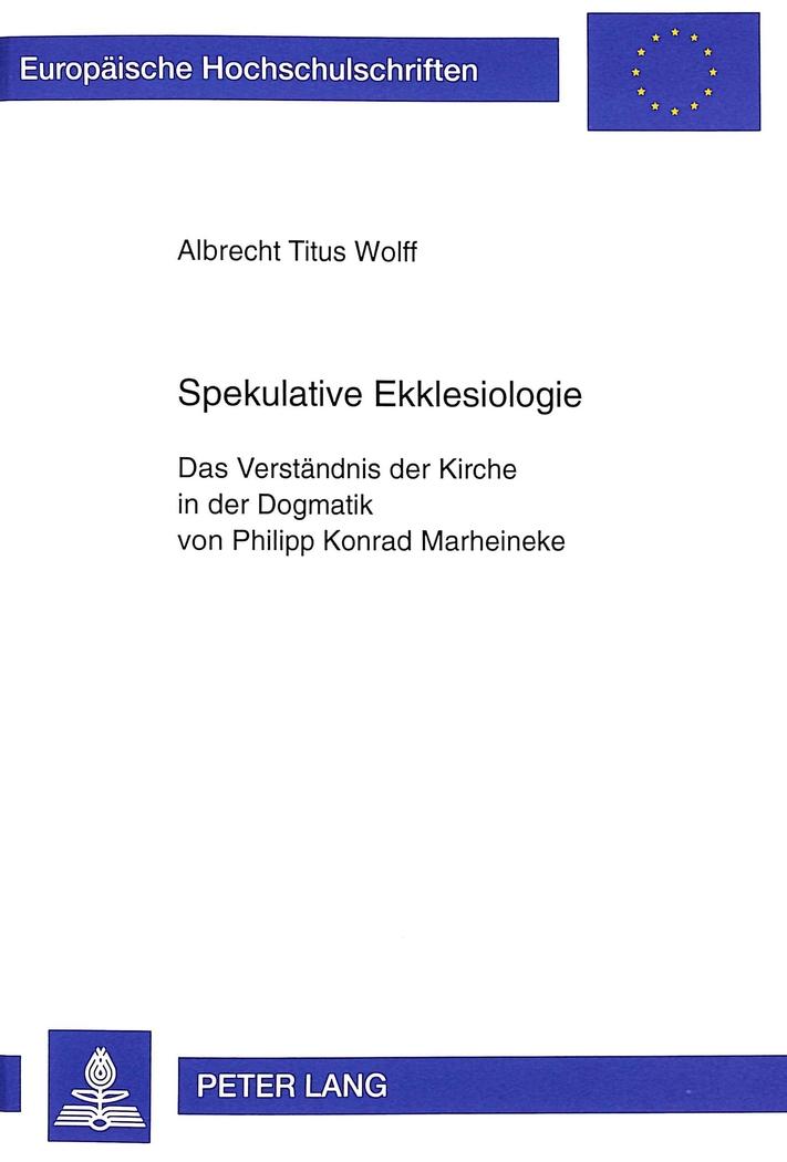 Spekulative Ekklesiologie Albrecht Titus Wolff