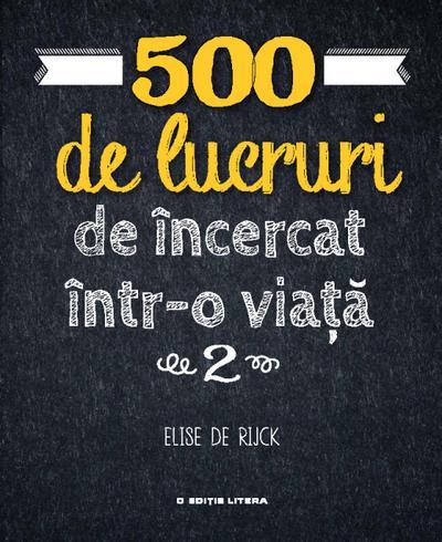 500 de lucruri de încercat într-o via¿a 2