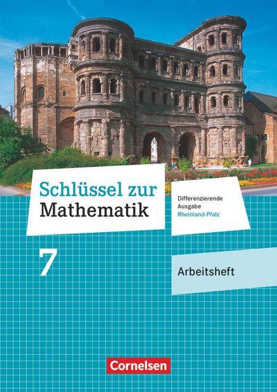 Schlüssel zur Mathematik 7. Schuljahr - Differenzierende Ausgabe Rheinland-Pfalz - Arbeitsheft mit Online-Lösungen