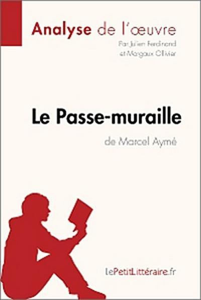 Le Passe-muraille de Marcel Aymé (Analyse de l'oeuvre)