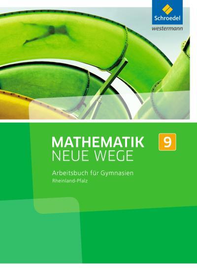 Mathematik Neue Wege SI 9. Arbeitsbuch. Rheinland-Pfalz