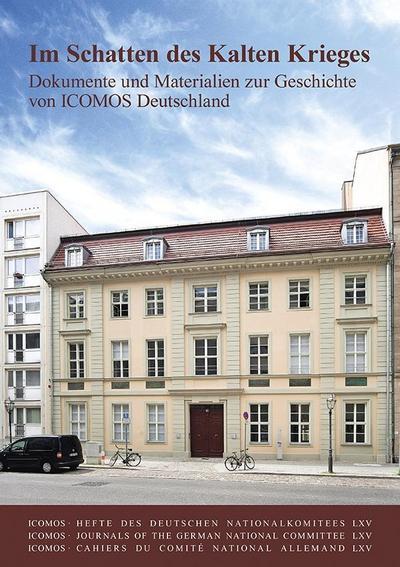 Im Schatten des Kalten Krieges: Dokumente und Materialien zur Geschichte von ICOMOS Deutschland (ICOMOS · Hefte des Deutschen Nationalkomitees)