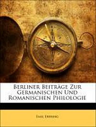 Berliner Beiträge Zur Germanischen Und Romanischen Philologie