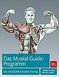 Das Muskel-Guide-Programm: Das individuelle K ...