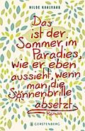 Das ist der Sommer im Paradies, wie er eben aussieht, wenn man die Sonnenbrille absetzt   ; Aus d. Norw. v. Dörries, Maike; Deutsch