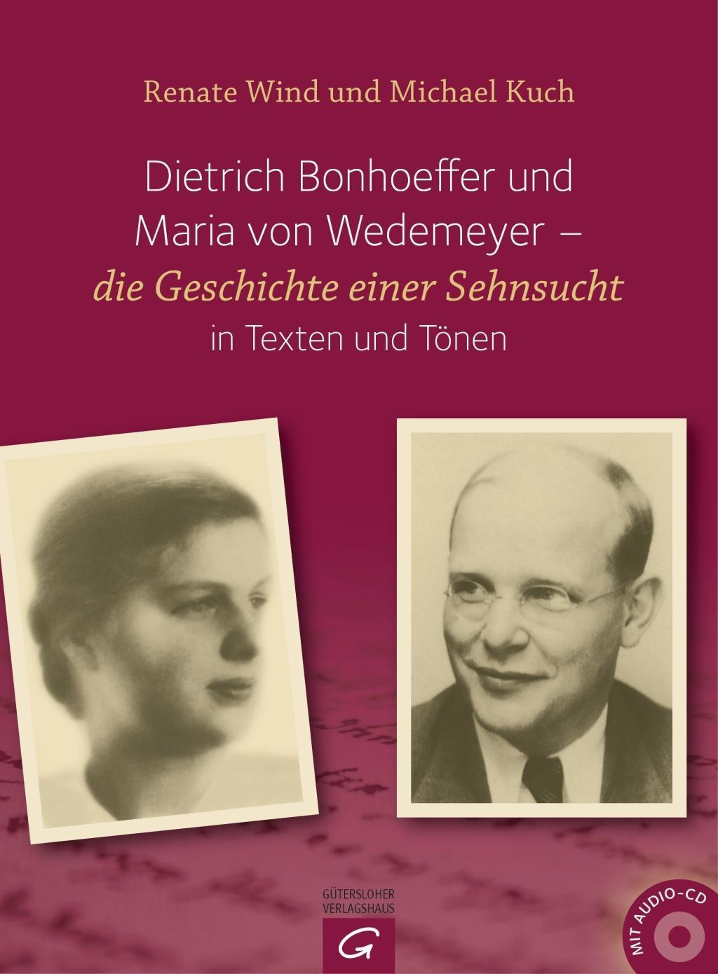 Dietrich Bonhoeffer und Maria von Wedemeyer Renate Wind