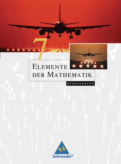Elemente der Mathematik 7. Schülerband. Sekundarstufe 1. Brandenburg