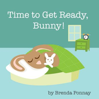 Time to Get Ready, Bunny!