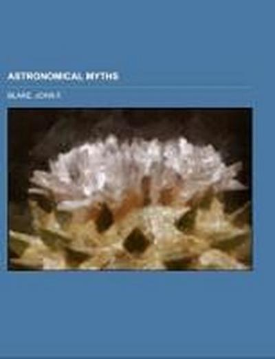 Astronomical Myths; based on Flammarion's