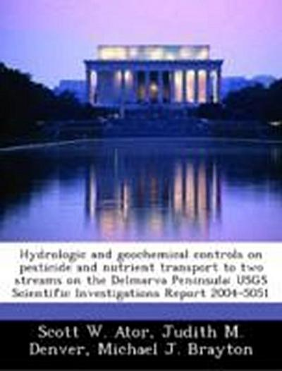 Ator, S: Hydrologic and geochemical controls on pesticide an