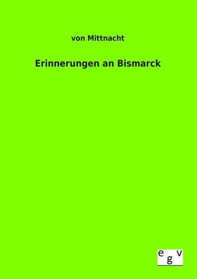 Erinnerungen an Bismarck