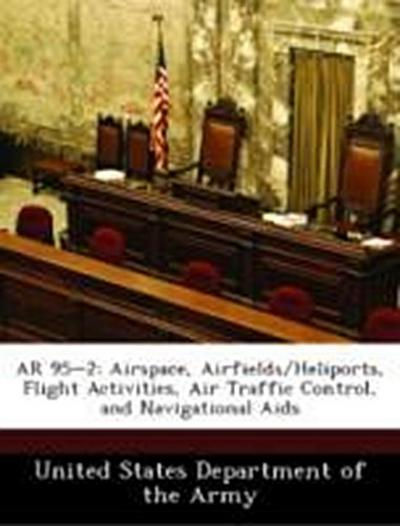 United States Department of the Army: AR 95-2: Airspace, Air