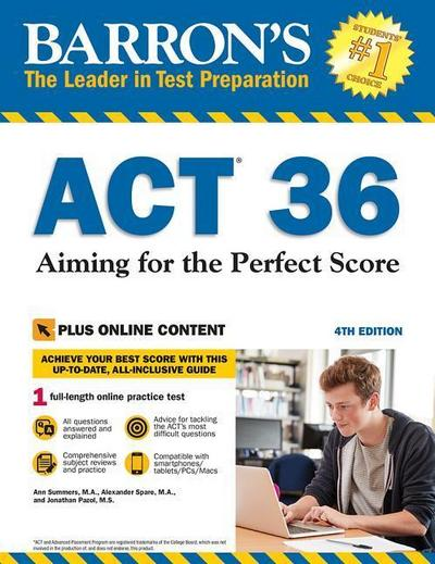 Barron's ACT 36, with Bonus Online Tests, 4th Edition: Aiming for the Perfect Score