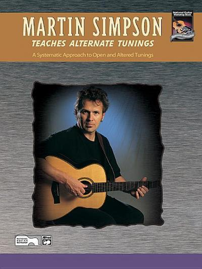 Martin Simpson Teaches Alternate Tunings: A Systematic Approach to Open and Altered Tunings