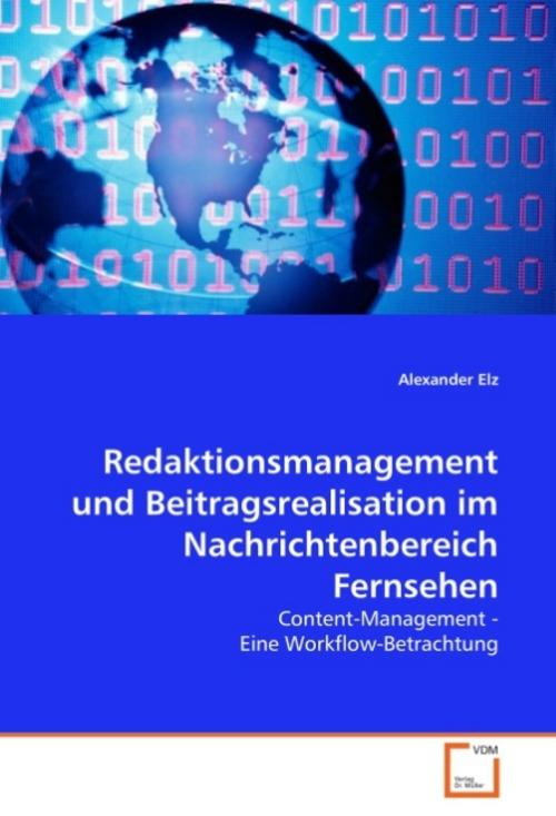 Redaktionsmanagement und Beitragsrealisation im Nachrichtenb ... 9783836474474