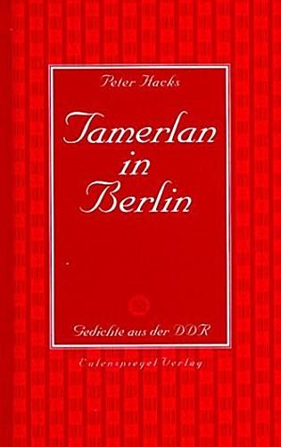 Peter Hacks ~ Tamerlan in Berlin 9783359014447