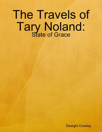 The Travels of Tary Noland: State of Grace