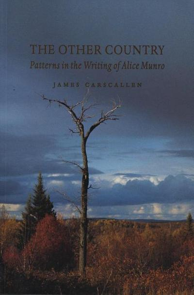 The Other Country: Patterns in the Writing of Alice Munro