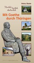 Mit Goethe durch Thüringen; Herrlich, herrlic ...