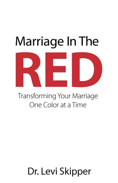 Marriage in the Red: Transforming Your Marriage One Color at a Time