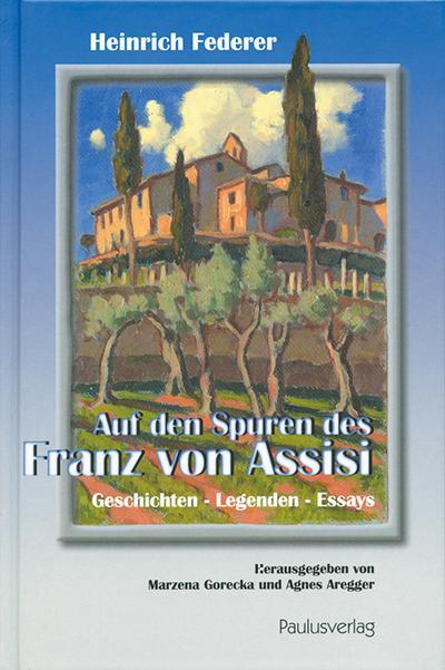 Auf den Spuren des Franz von Assisi