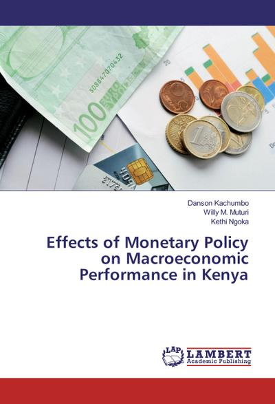 Effects of Monetary Policy on Macroeconomic Performance in Kenya
