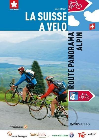 La Suisse à vélo volume 04 Route panorama alpin