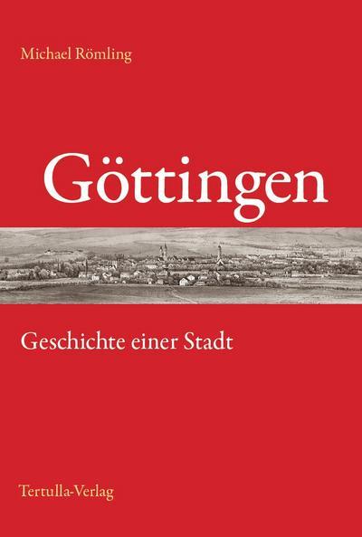 Göttingen - Geschichte einer Stadt