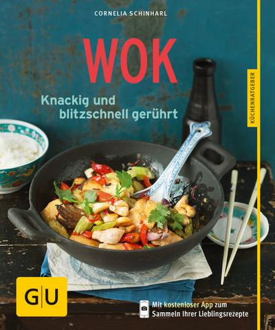 Wok; Knackig und blitzschnell gerührt   ; GU Küchenratgeber Relaunch ab 2013 ; Deutsch; 45 Fotos -